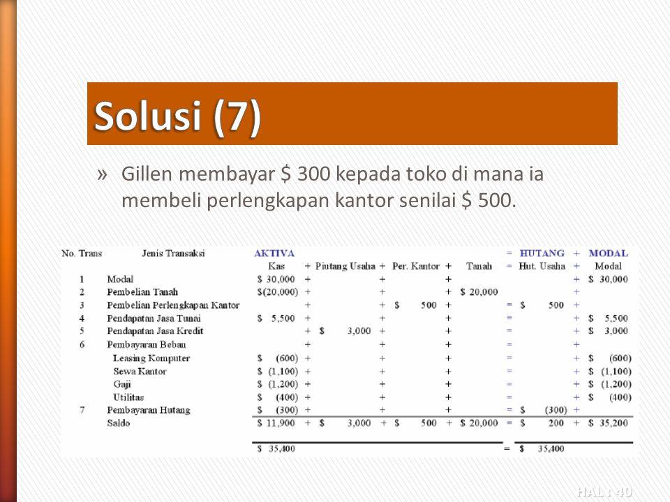 Solusi (7) Gillen membayar $ 300 kepada toko di mana ia membeli perlengkapan kantor senilai $ 500.