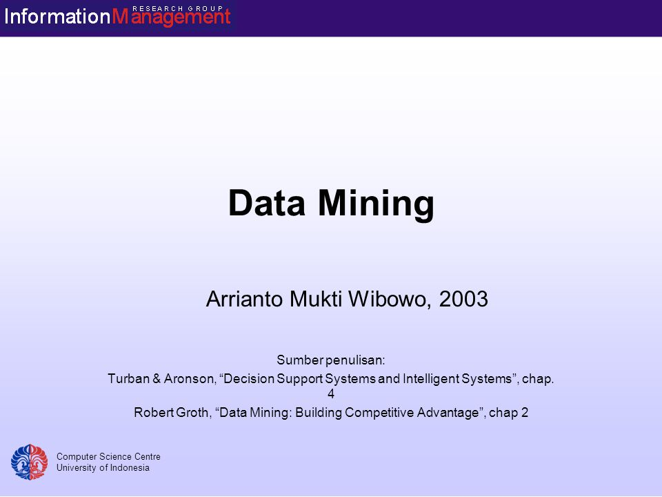 Robert Groth, Data Mining: Building Competitive Advantage , chap 2
