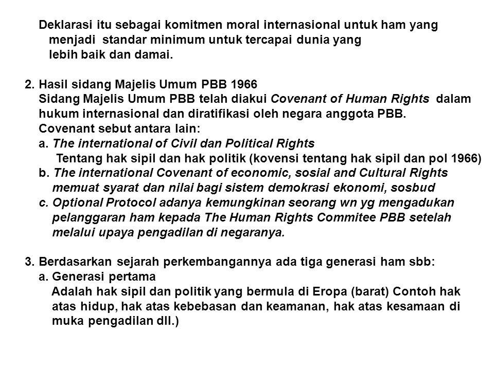 Deklarasi itu sebagai komitmen moral internasional untuk ham yang