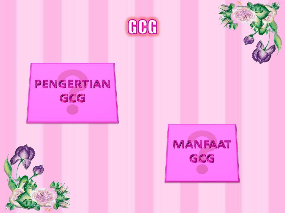 GCG PENGERTIAN GCG MANFAAT GCG