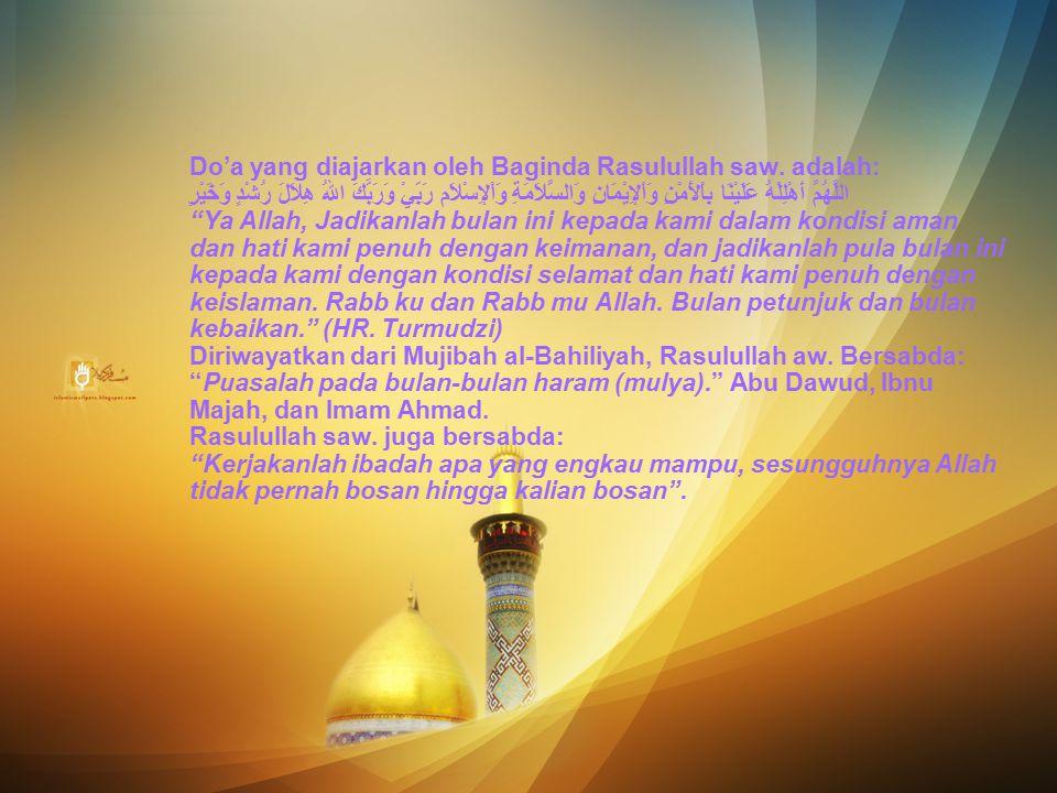Do'a yang diajarkan oleh Baginda Rasulullah saw. adalah: