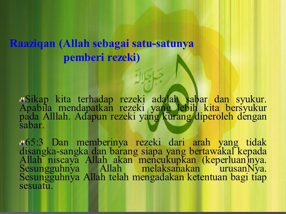 Raaziqan (Allah sebagai satu-satunya pemberi rezeki)