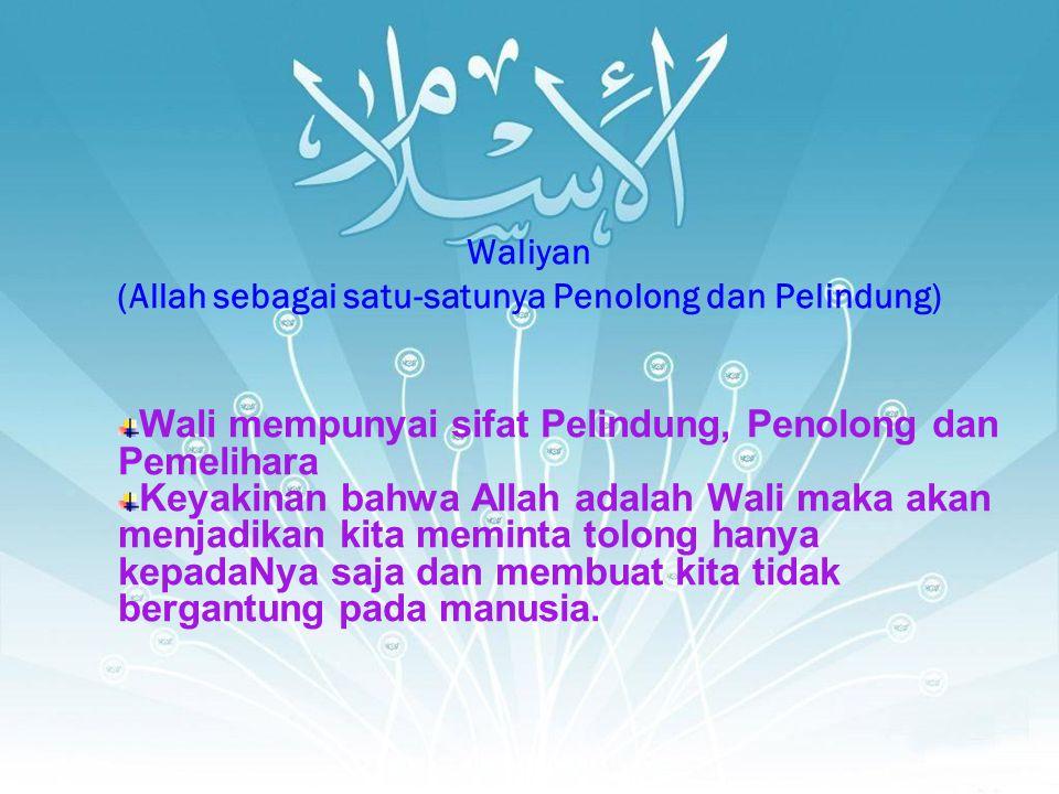 Waliyan (Allah sebagai satu-satunya Penolong dan Pelindung)