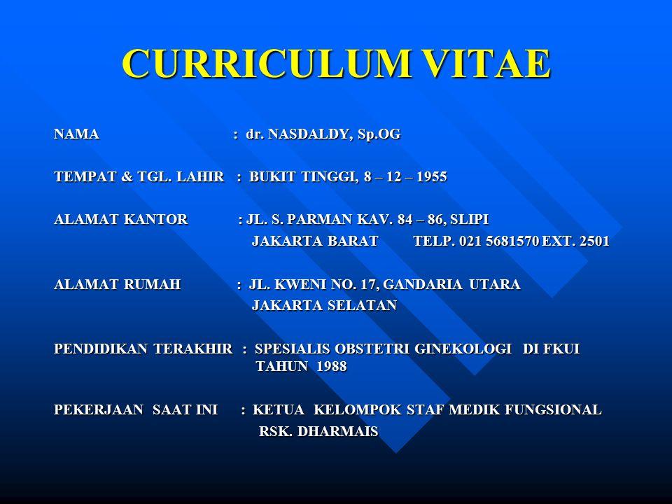 CURRICULUM VITAE NAMA : dr. NASDALDY, Sp.OG