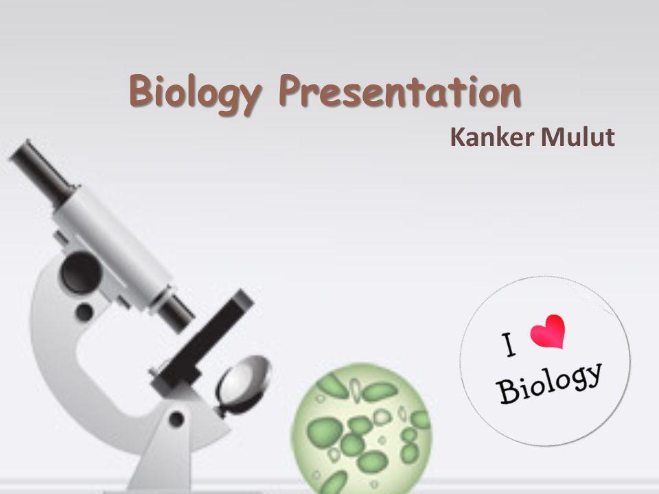 Biology Presentation Kanker Mulut