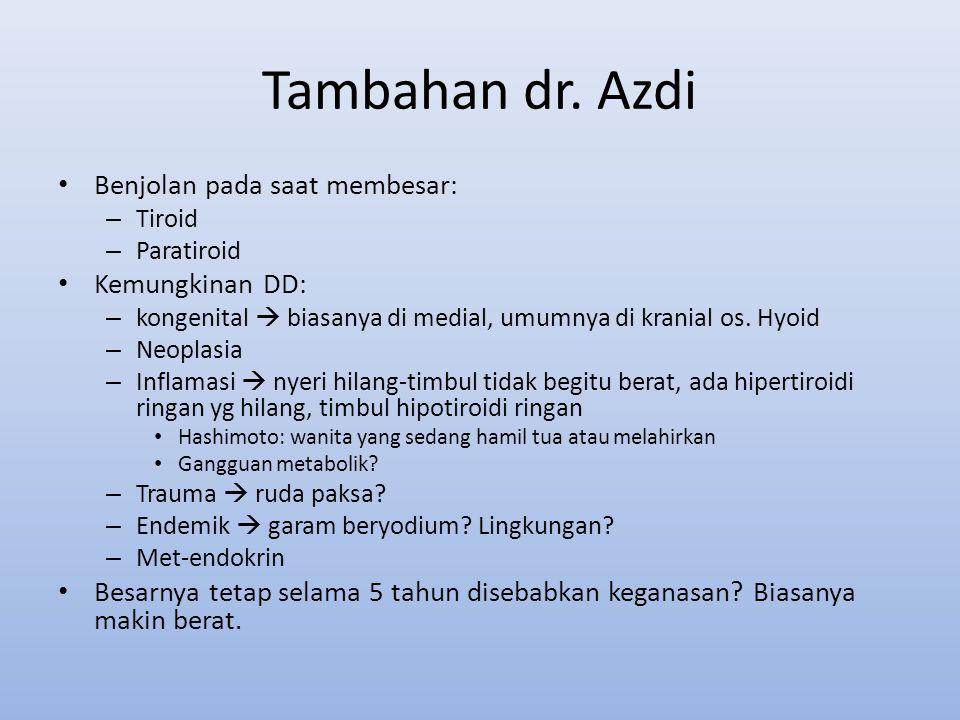Tambahan dr. Azdi Benjolan pada saat membesar: Kemungkinan DD: