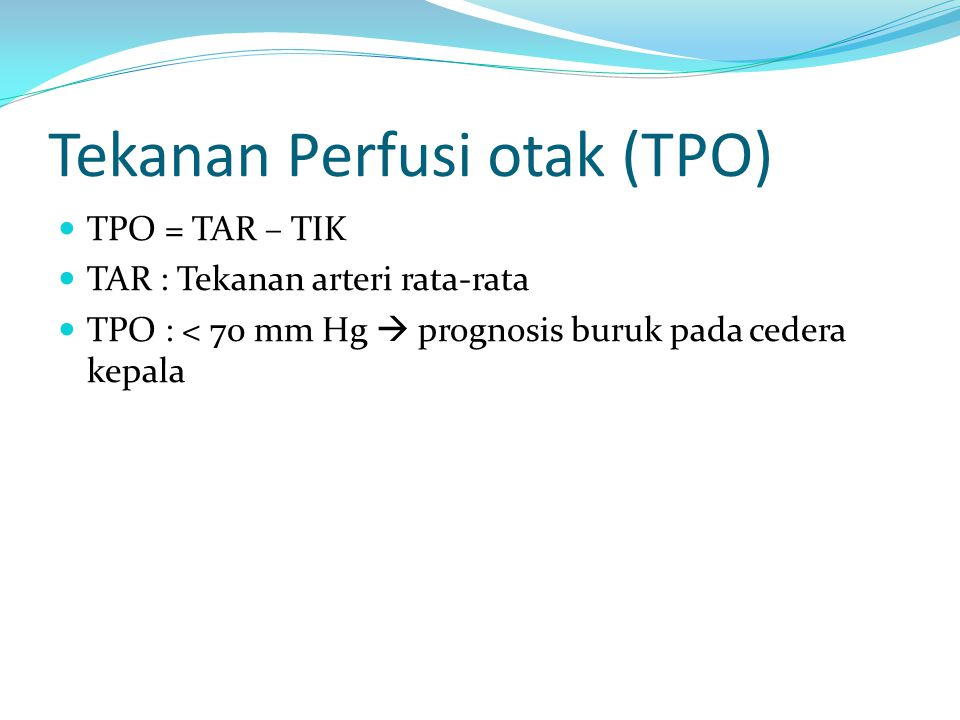 Tekanan Perfusi otak (TPO)