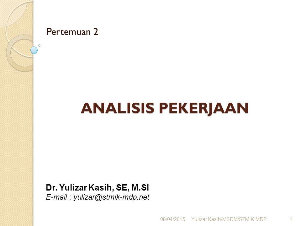 ANALISIS PEKERJAAN Pertemuan 2 Dr. Yulizar Kasih, SE, M.SI