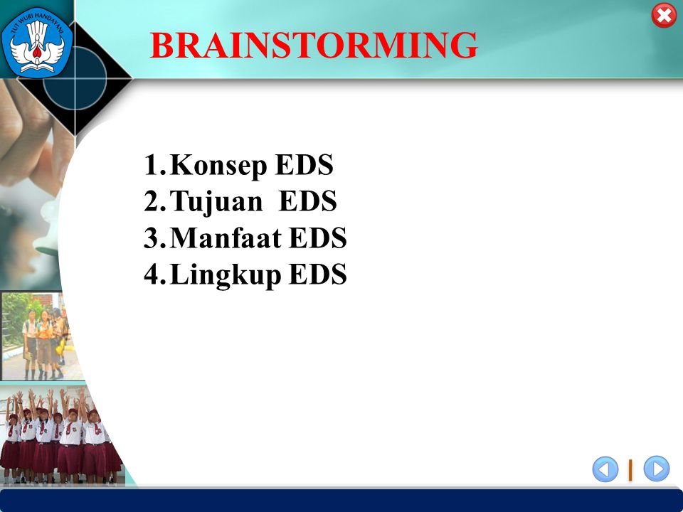 BRAINSTORMING Konsep EDS Tujuan EDS Manfaat EDS Lingkup EDS