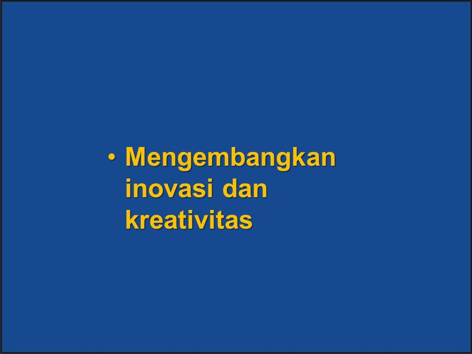 Mengembangkan inovasi dan kreativitas