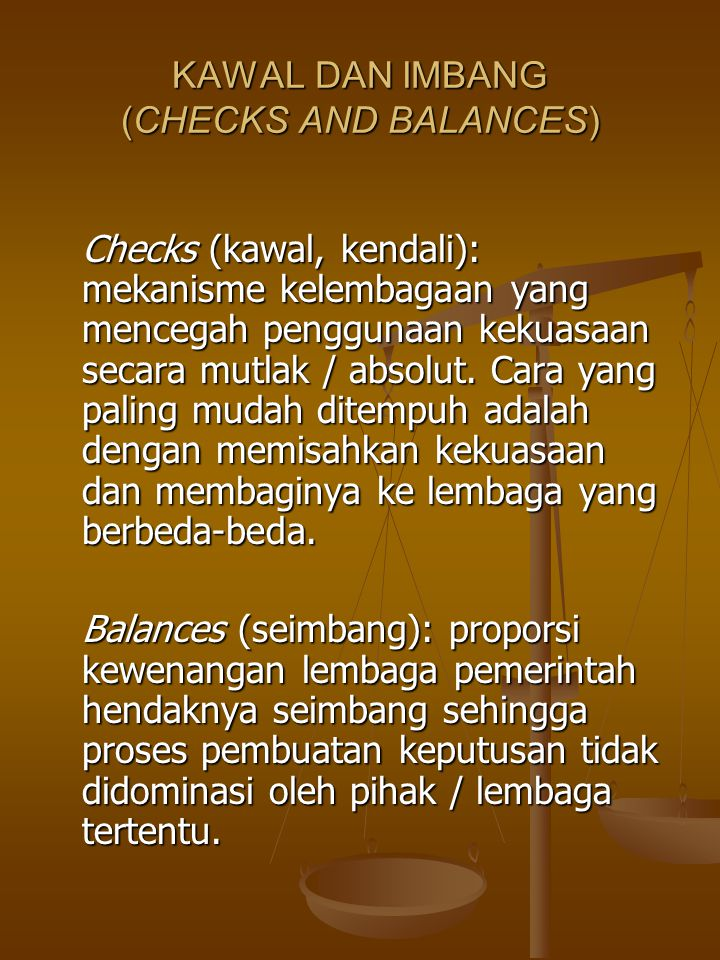 KAWAL DAN IMBANG (CHECKS AND BALANCES)