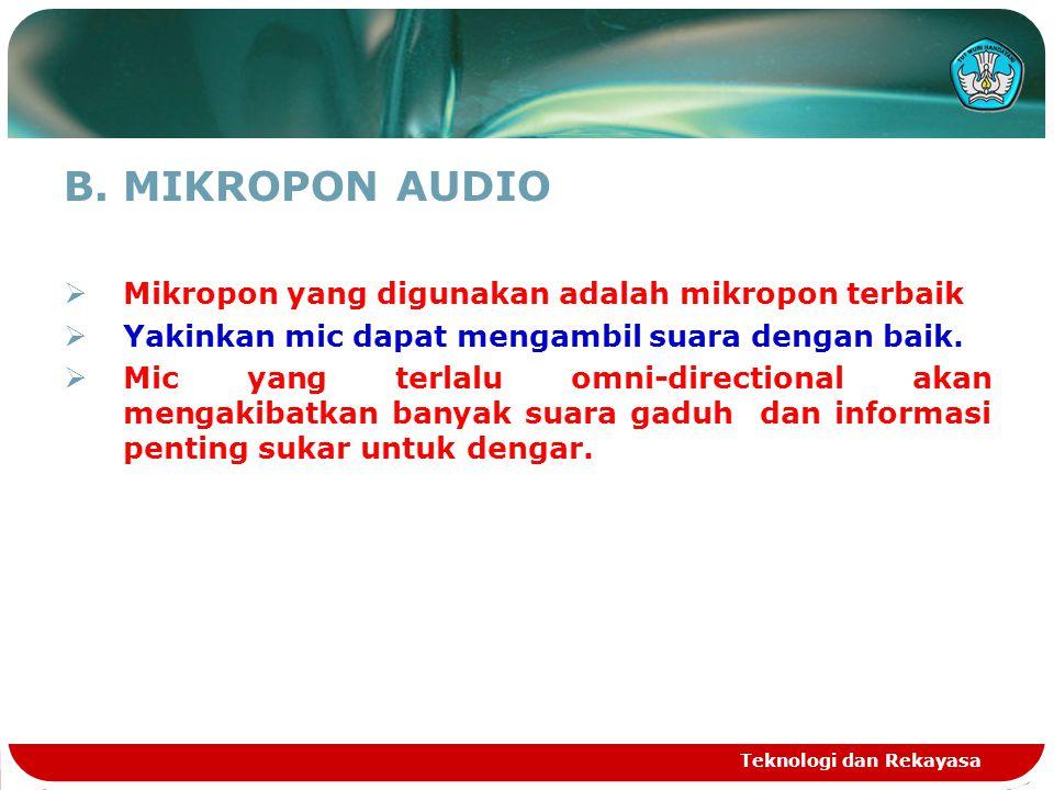 MIKROPON AUDIO Mikropon yang digunakan adalah mikropon terbaik