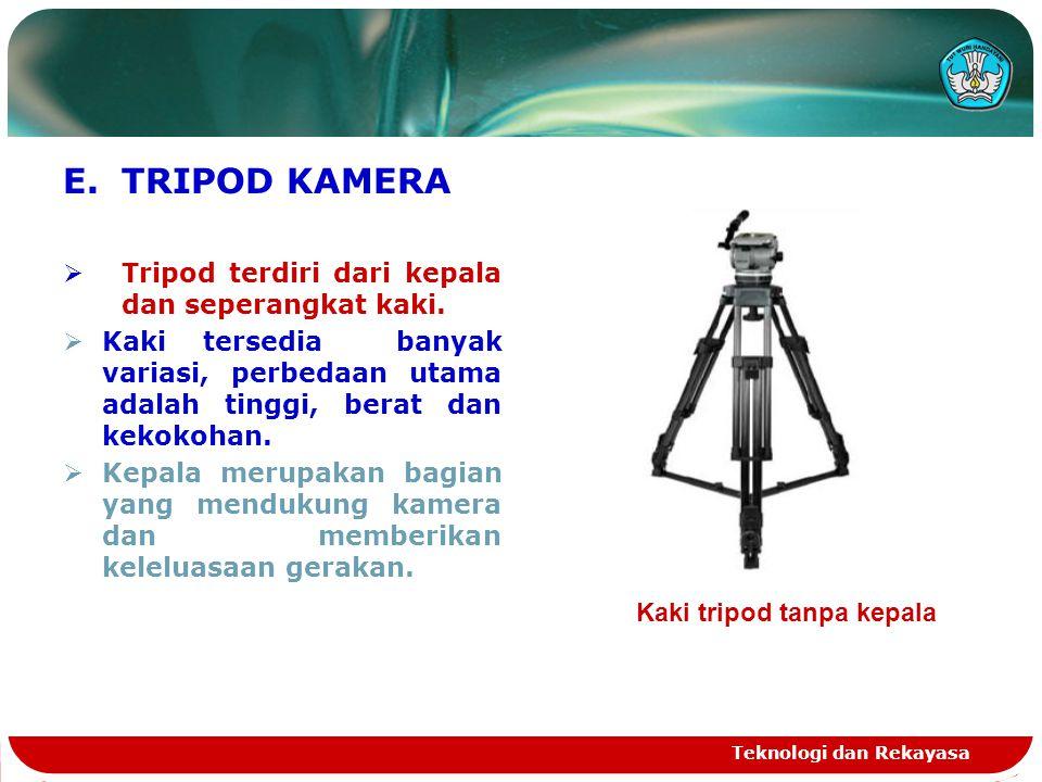 TRIPOD KAMERA Tripod terdiri dari kepala dan seperangkat kaki.