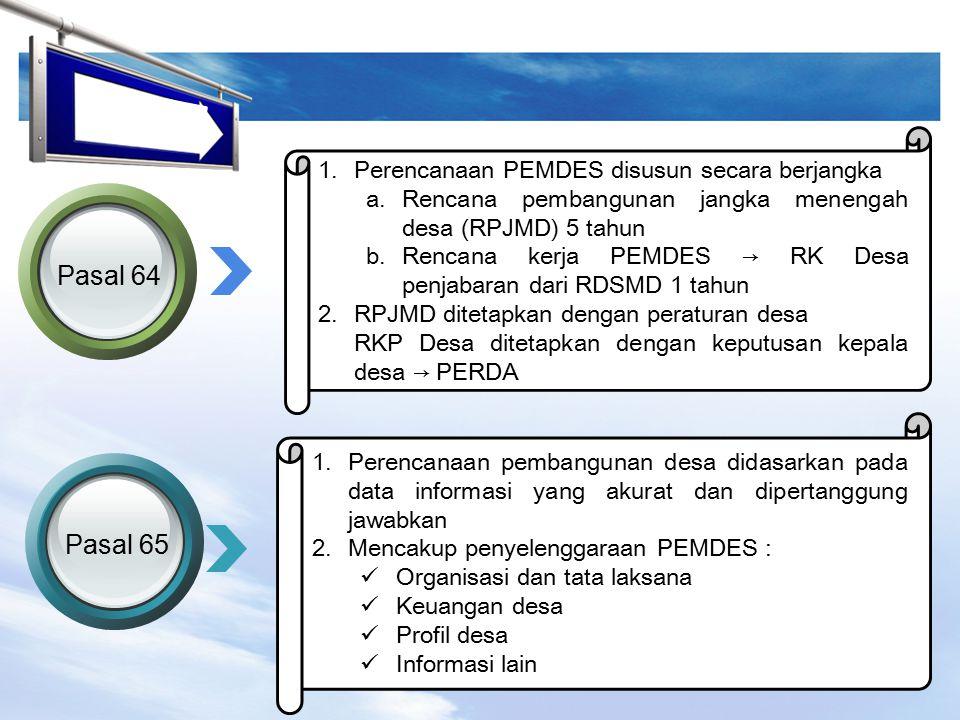 Pasal 64 Pasal 65 Perencanaan PEMDES disusun secara berjangka