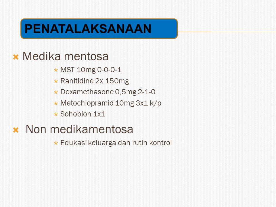 PENATALAKSANAAN Medika mentosa Non medikamentosa MST 10mg 0-0-0-1
