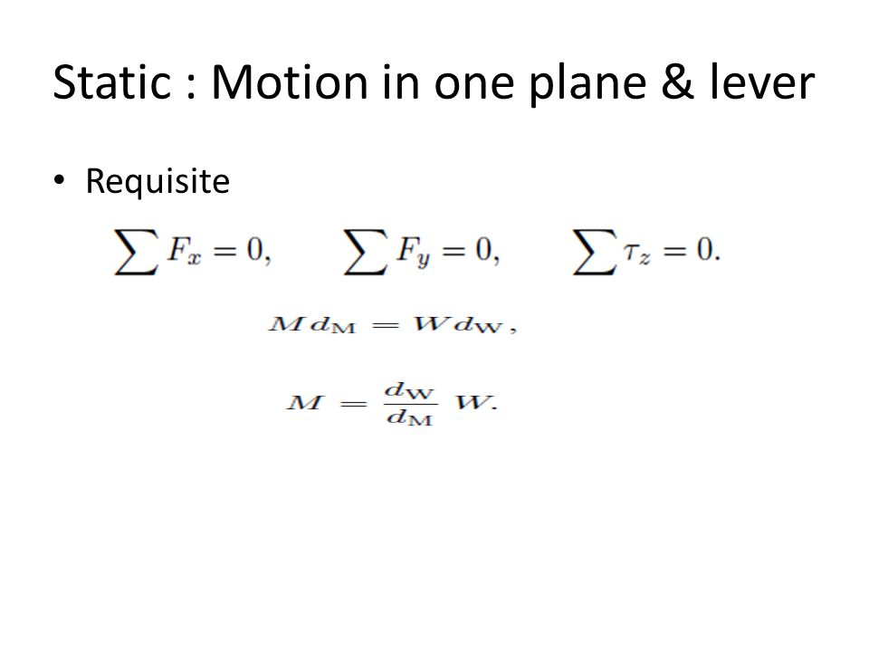 Static : Motion in one plane & lever