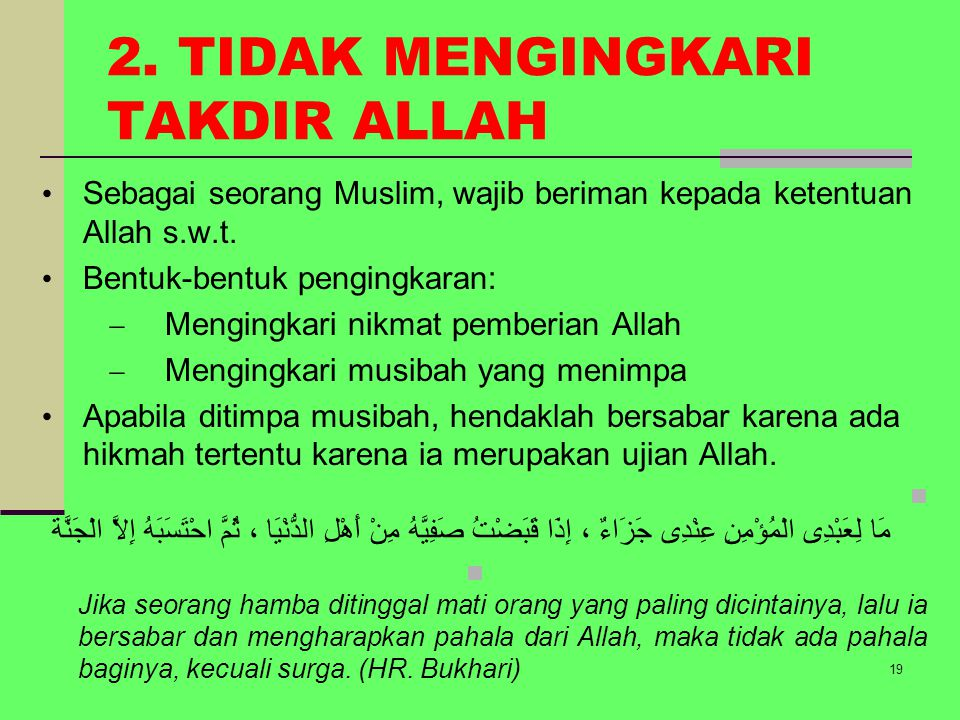 2. TIDAK MENGINGKARI TAKDIR ALLAH