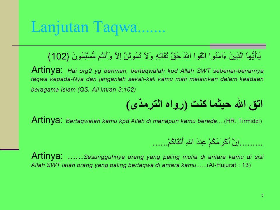 Lanjutan Taqwa....... اتق الله حيثما كنت (رواه الترمذى)