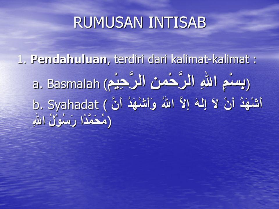 RUMUSAN INTISAB a. Basmalah (بِسْمِ اللهِ الرَّحْمنِ الرَّحِيْم)