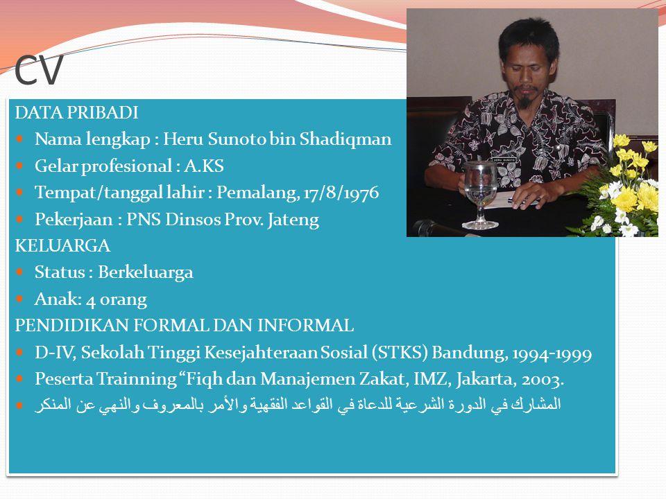 CV DATA PRIBADI Nama lengkap : Heru Sunoto bin Shadiqman