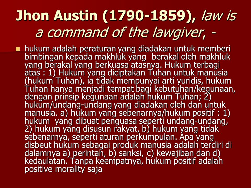 Jhon Austin (1790-1859), law is a command of the lawgiver, -