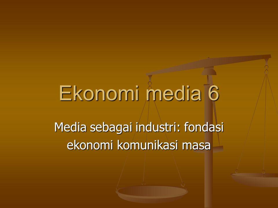 Media sebagai industri: fondasi ekonomi komunikasi masa