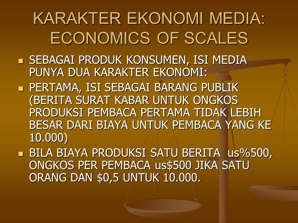 KARAKTER EKONOMI MEDIA: ECONOMICS OF SCALES