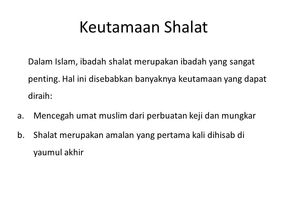 Keutamaan Shalat Dalam Islam, ibadah shalat merupakan ibadah yang sangat penting. Hal ini disebabkan banyaknya keutamaan yang dapat diraih: