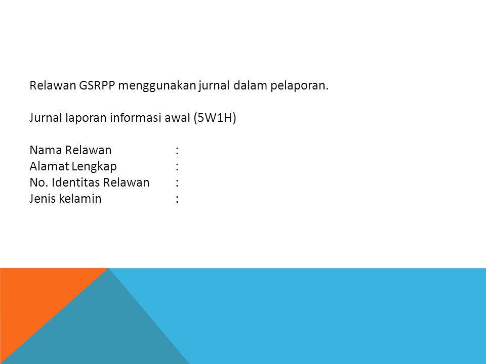 Relawan GSRPP menggunakan jurnal dalam pelaporan