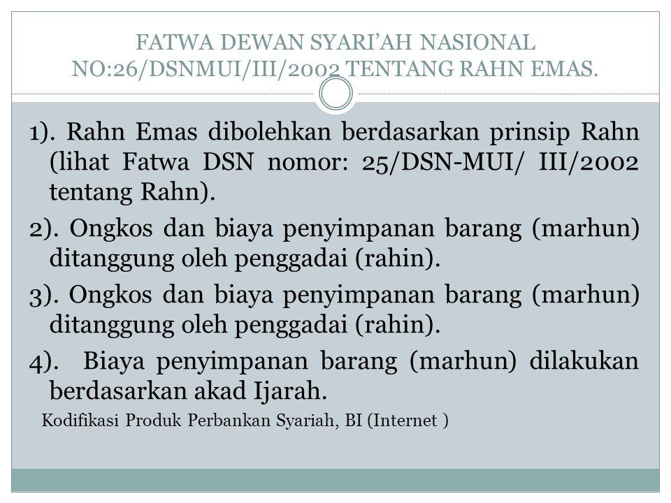Fatwa Dewan Syari'ah Nasional No:26/DSNMUI/III/2002 tentang Rahn Emas.