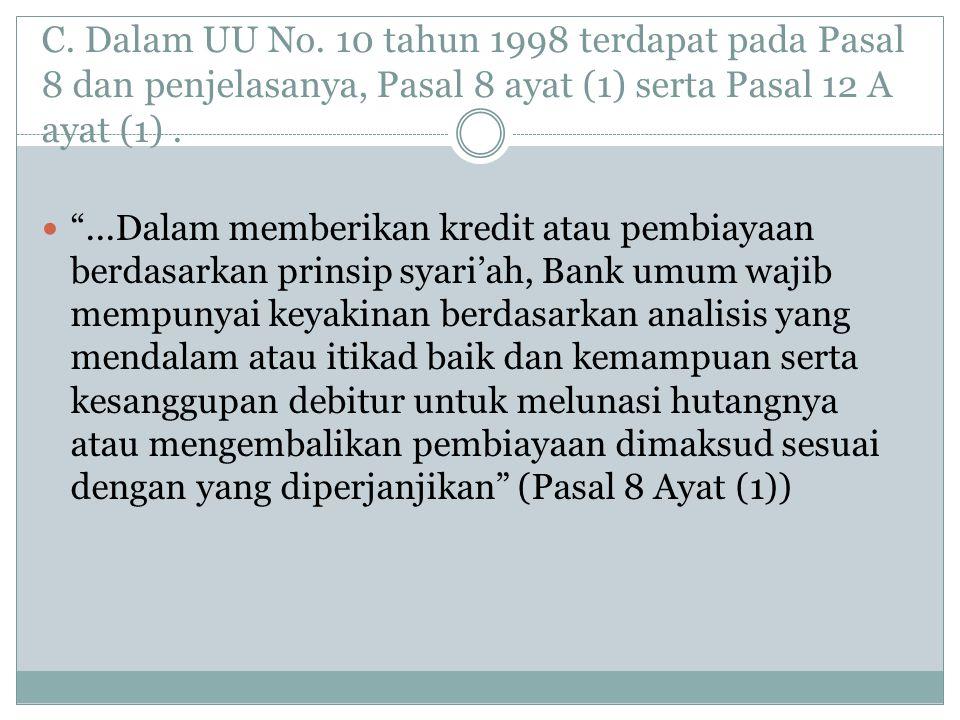 C. Dalam UU No. 10 tahun 1998 terdapat pada Pasal 8 dan penjelasanya, Pasal 8 ayat (1) serta Pasal 12 A ayat (1) .