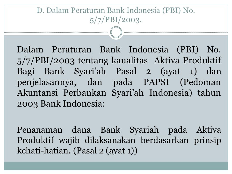D. Dalam Peraturan Bank Indonesia (PBI) No. 5/7/PBI/2003.