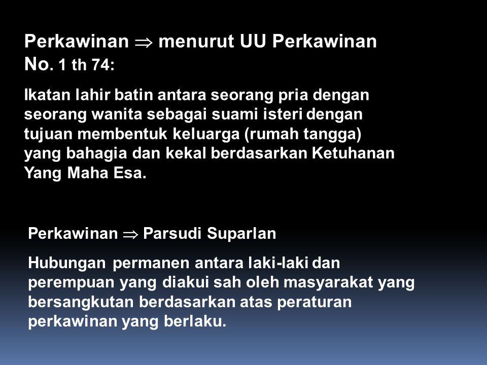 Perkawinan  menurut UU Perkawinan No. 1 th 74: