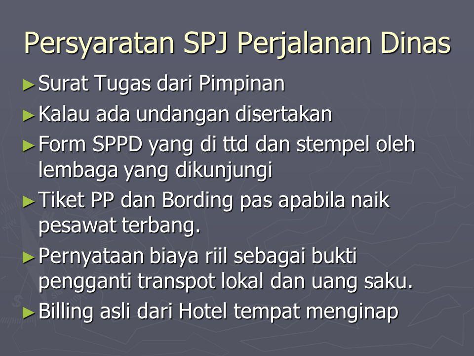 Persyaratan SPJ Perjalanan Dinas