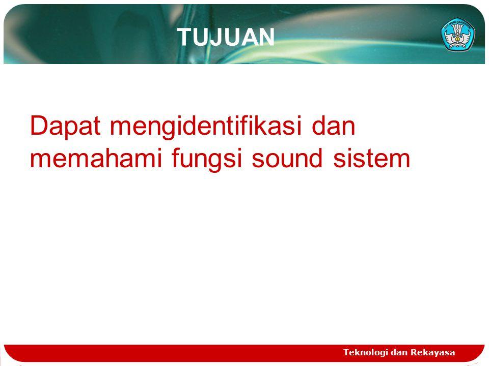 Dapat mengidentifikasi dan memahami fungsi sound sistem