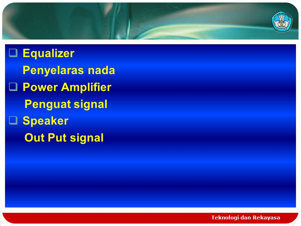 Equalizer Penyelaras nada Power Amplifier Penguat signal Speaker