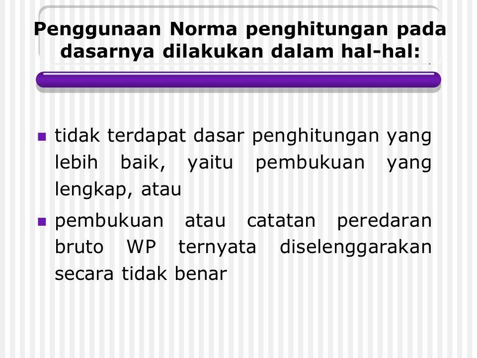 Penggunaan Norma penghitungan pada dasarnya dilakukan dalam hal-hal: