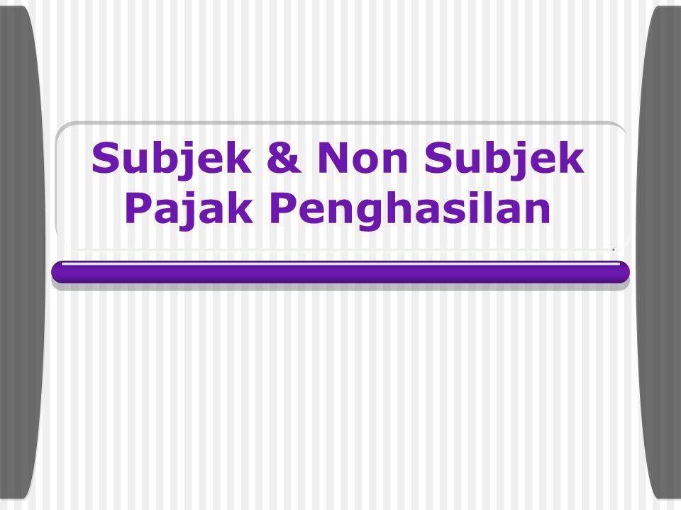 Subjek & Non Subjek Pajak Penghasilan