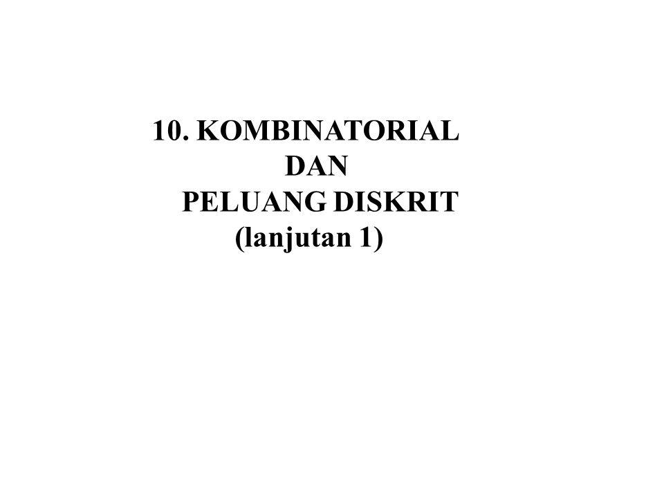10. KOMBINATORIAL DAN PELUANG DISKRIT (lanjutan 1)