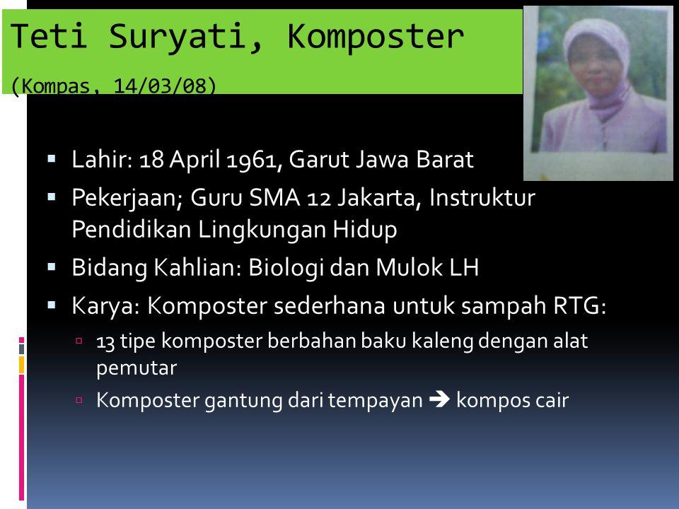 Teti Suryati, Komposter (Kompas, 14/03/08)