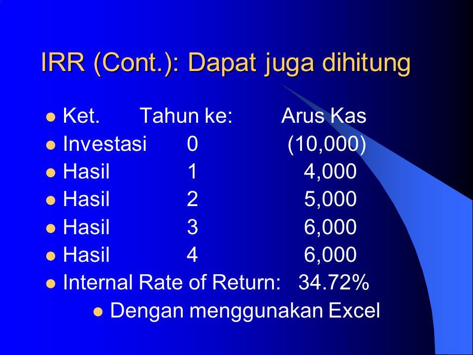 IRR (Cont.): Dapat juga dihitung