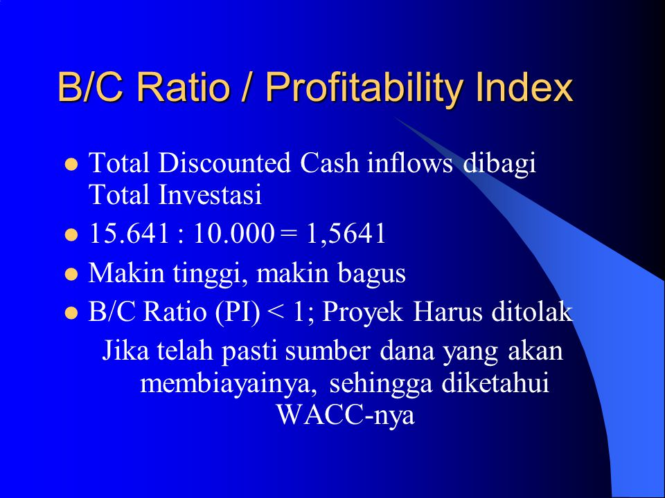 B/C Ratio / Profitability Index