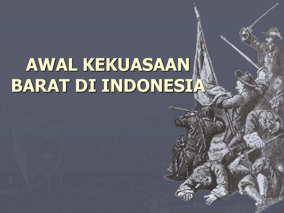 AWAL KEKUASAAN BARAT DI INDONESIA