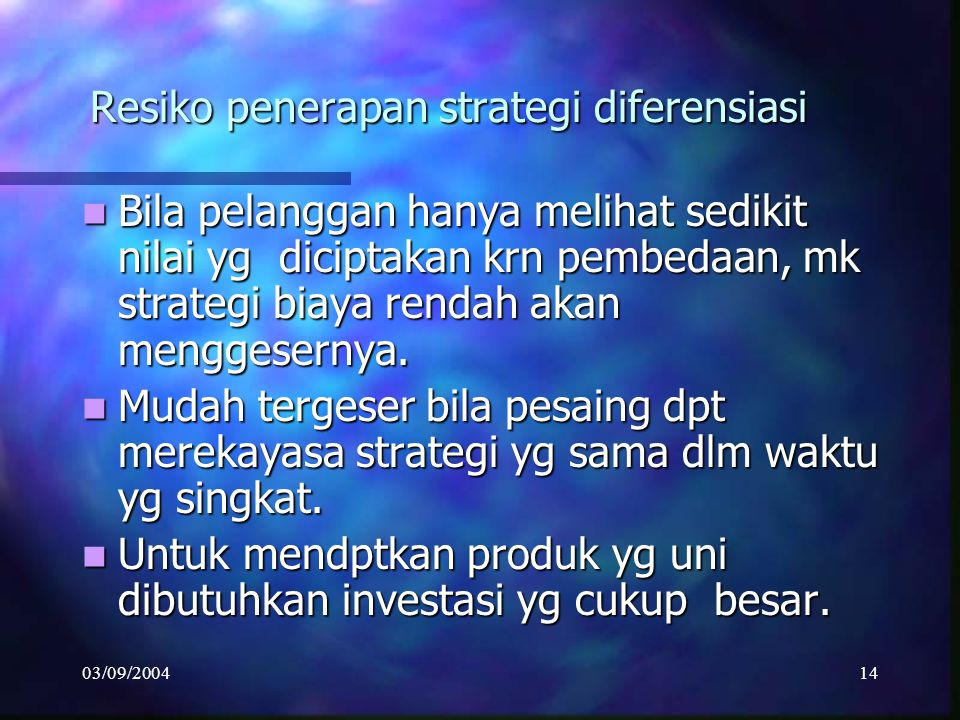 Resiko penerapan strategi diferensiasi