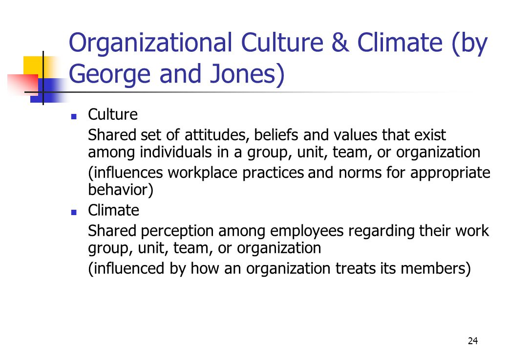 Organizational Culture & Climate (by George and Jones)