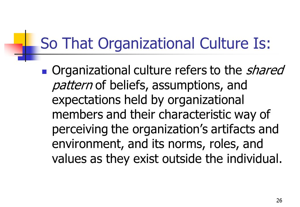 So That Organizational Culture Is: