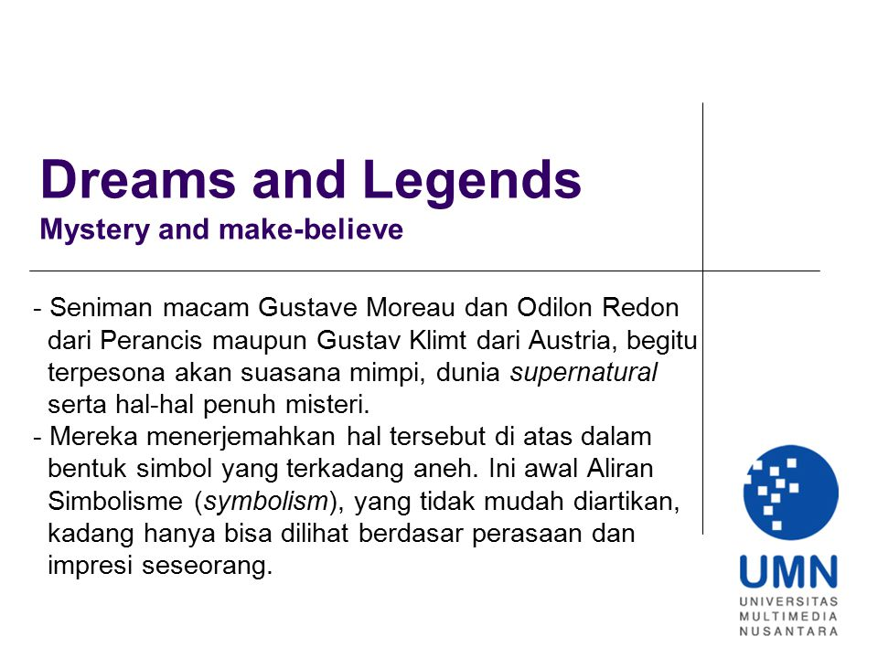 Dreams and Legends Mystery and make-believe