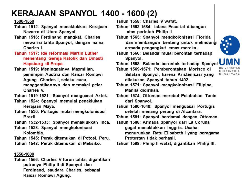 KERAJAAN SPANYOL 1400 - 1600 (2) 1500-1550. Tahun 1512: Spanyol menaklukkan Kerajaan Navarre di Utara Spanyol.