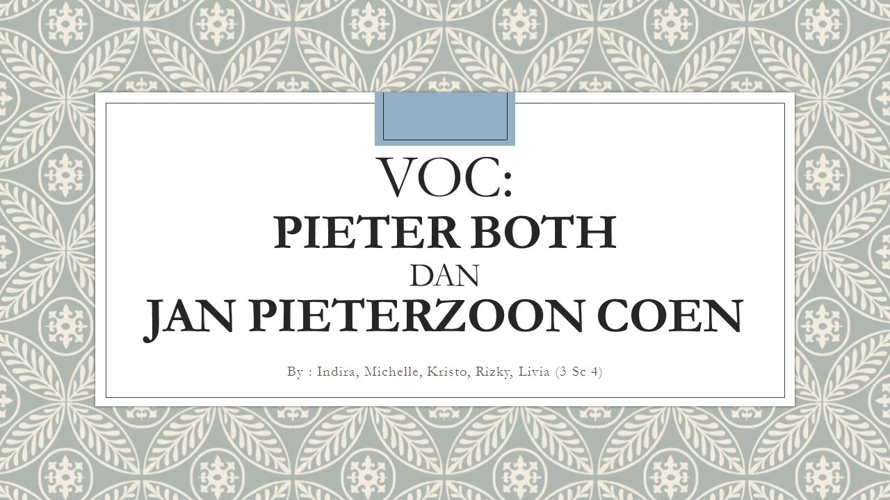 VOC: Pieter both dan Jan pieterzoon coen