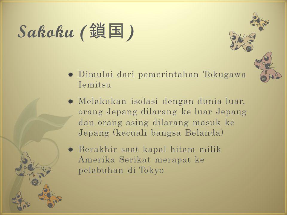 Sakoku (鎖国) Dimulai dari pemerintahan Tokugawa Iemitsu
